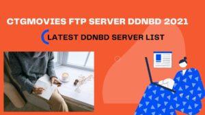 CTGMOVIES FTP SERVER DDNBD 2021 -LATEST DDNBD SERVER LIST