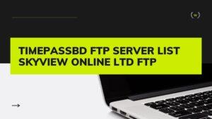 TIMEPASSBD-FTP-SERVER-LIST-SKYVIEW-ONLINE-LTD-FTP.jpg
