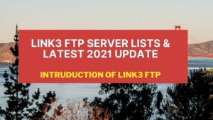LINK3-FTP-SERVER-LISTS-LATEST-2021-UPDATE